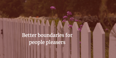 Better boundaries for people pleasers