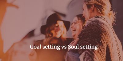 Goal setting vs Soul setting
