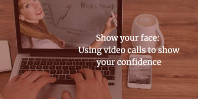 Show your face: Using video calls to show your confidence